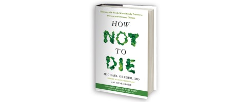 My New Book HOW NOT TO DIE is Now Available for Pre-Order!