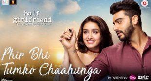 Arijit Singh Song Phir Bhi Tumko Chahunga